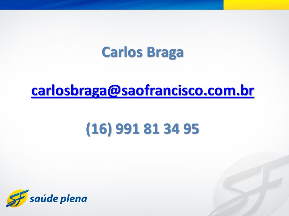 Carlos Braga carlosbraga@saofrancisco.com.br (16) 991 81 34 95