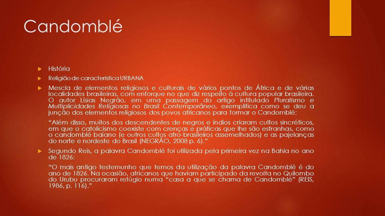 Candomblé História. Religião de característica URBANA.