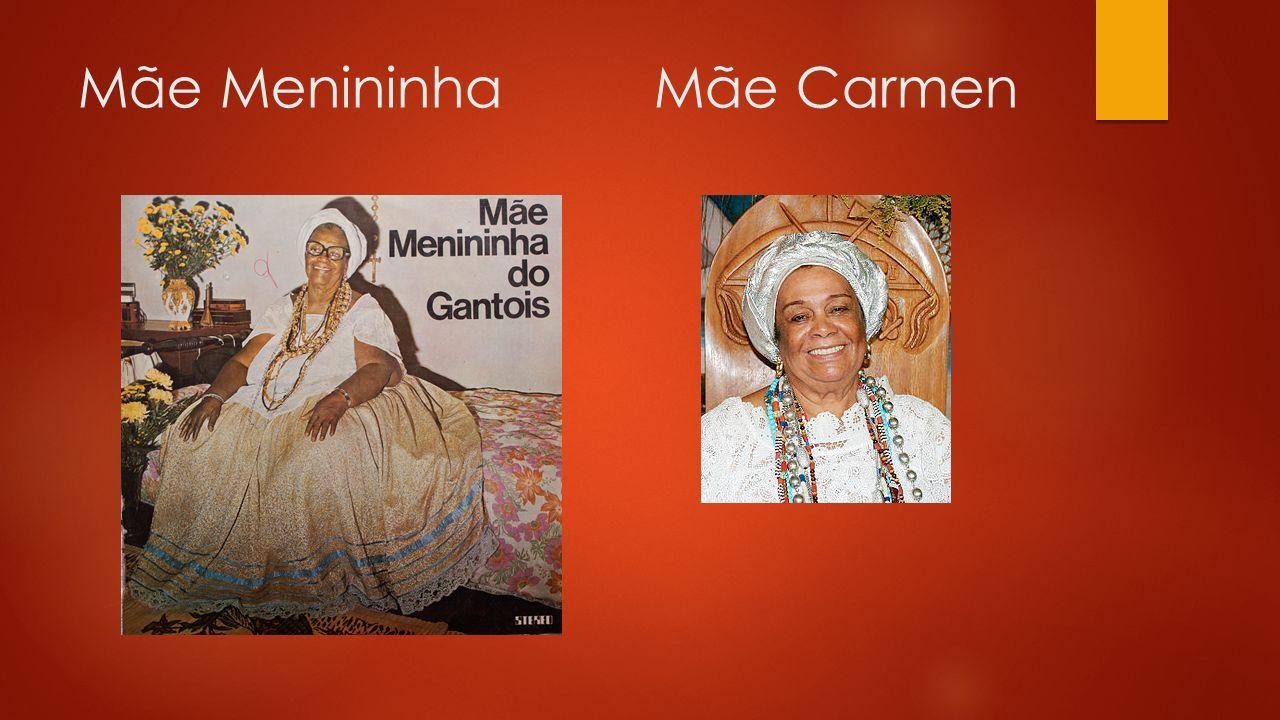 Mãe Menininha Mãe Carmen