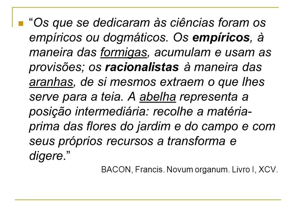 Os que se dedicaram às ciências foram os empíricos ou dogmáticos