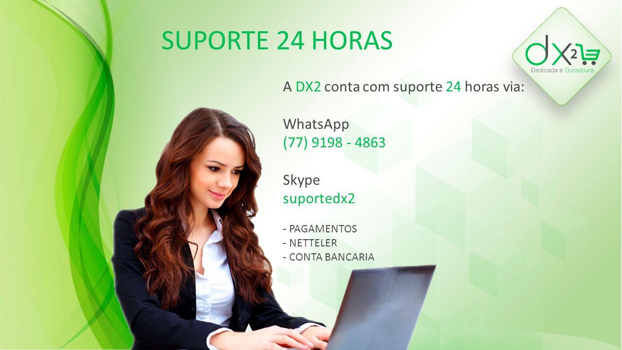 SUPORTE 24 HORAS A DX2 conta com suporte 24 horas via: WhatsApp