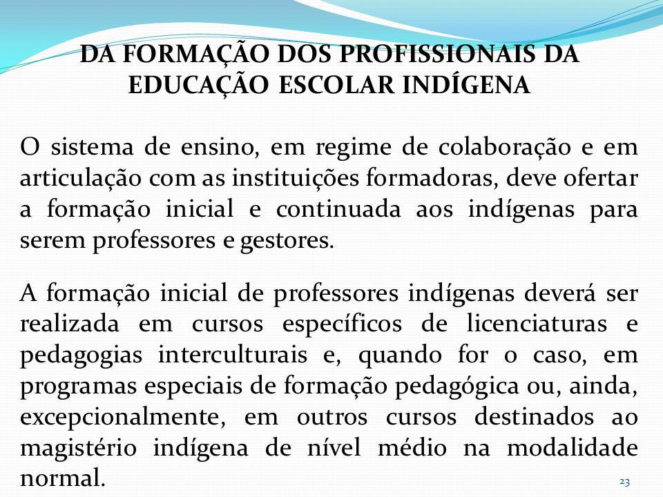 DA FORMAÇÃO DOS PROFISSIONAIS DA EDUCAÇÃO ESCOLAR INDÍGENA