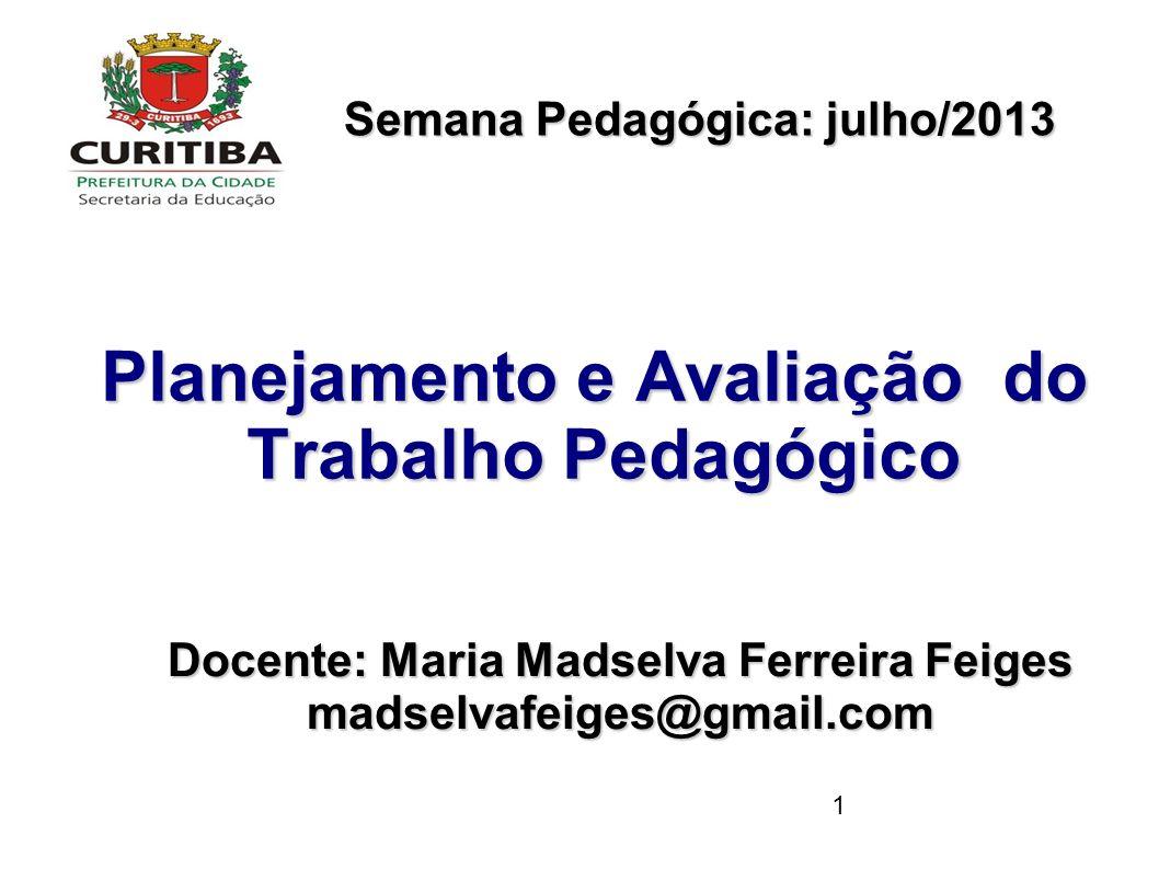 Docente: Maria Madselva Ferreira Feiges madselvafeiges@gmail.com