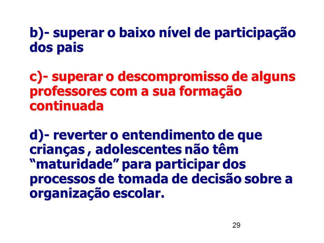 b)- superar o baixo nível de participação dos pais