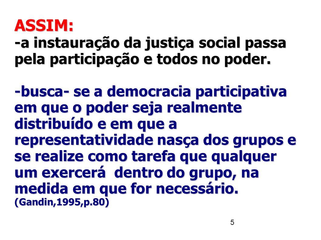 ASSIM: -a instauração da justiça social passa pela participação e todos no poder.
