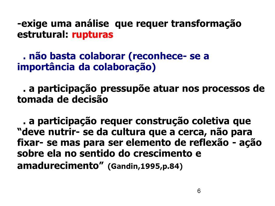-exige uma análise que requer transformação estrutural: rupturas