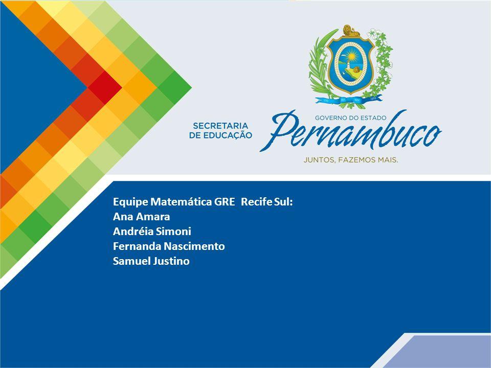 Equipe Matemática GRE Recife Sul: