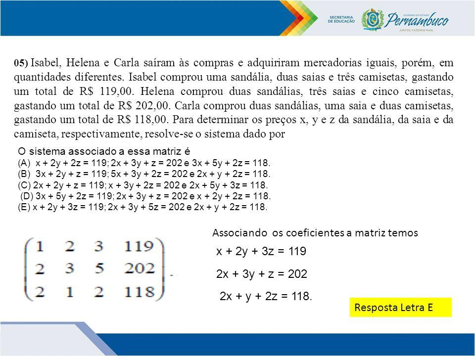 Associando os coeficientes a matriz temos