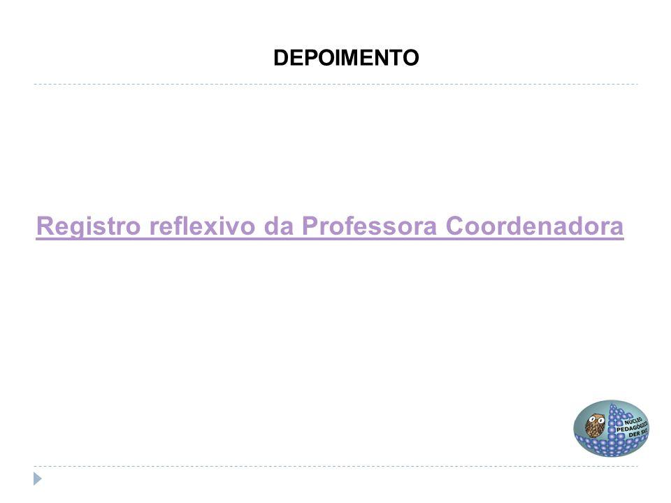 Registro reflexivo da Professora Coordenadora