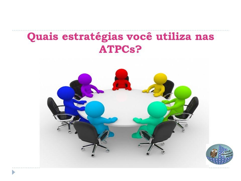 Quais estratégias você utiliza nas ATPCs