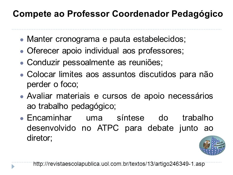 Compete ao Professor Coordenador Pedagógico