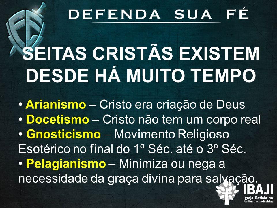 SEITAS CRISTÃS EXISTEM DESDE HÁ MUITO TEMPO