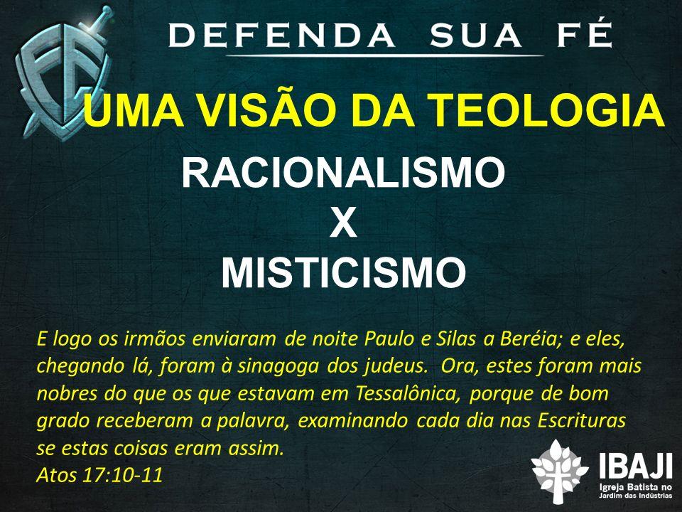 UMA VISÃO DA TEOLOGIA RACIONALISMO X MISTICISMO
