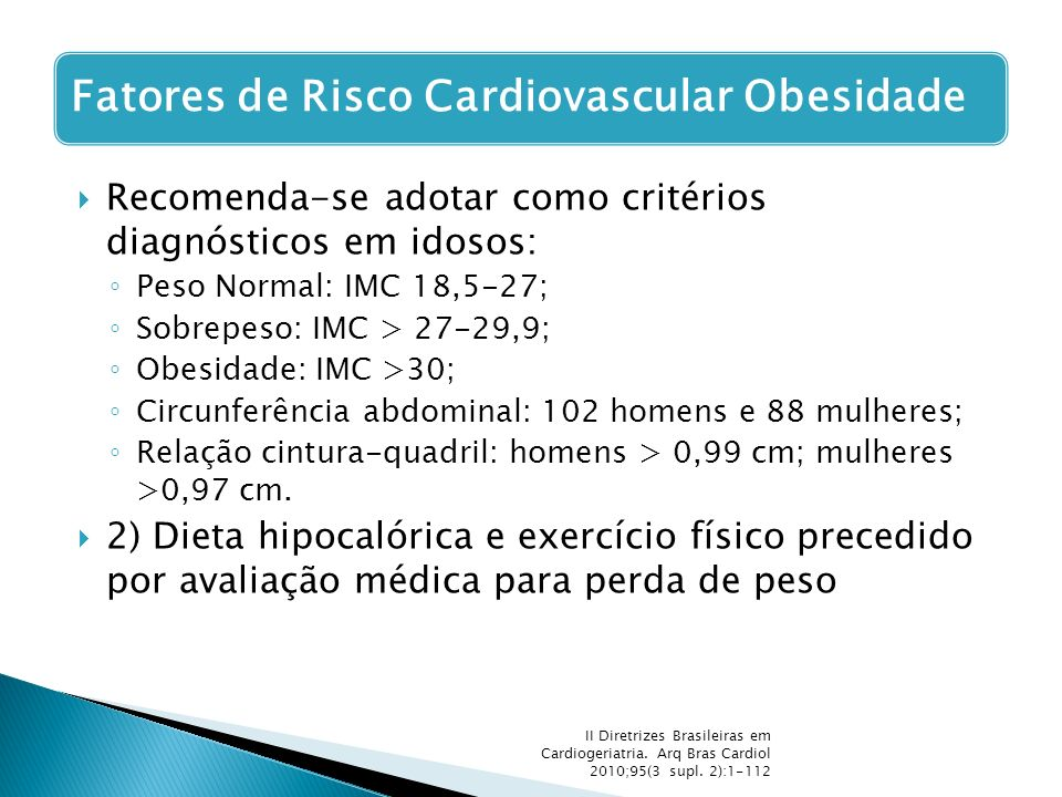 Recomenda-se adotar como critérios diagnósticos em idosos: