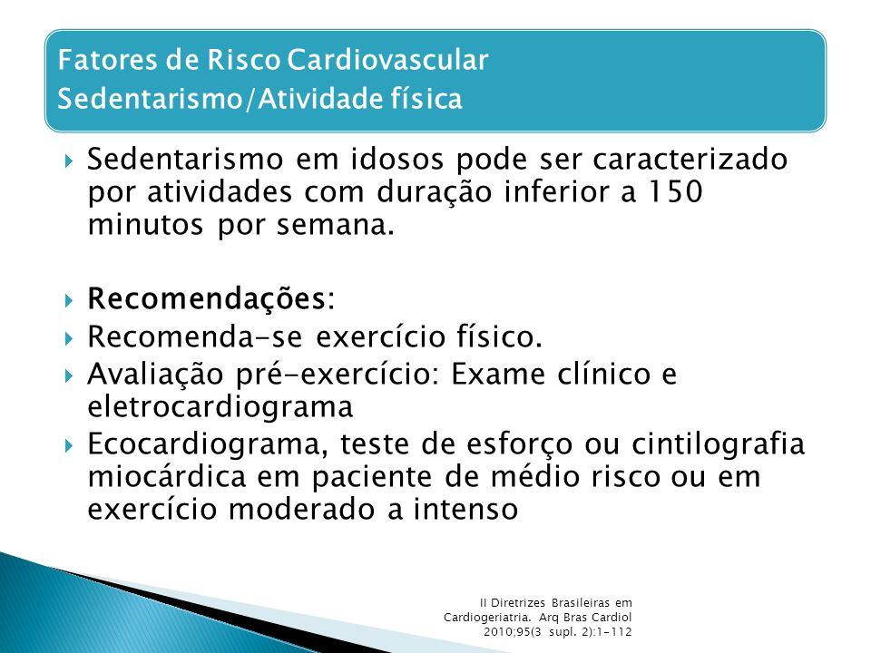Recomenda-se exercício físico.