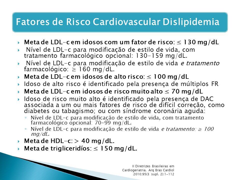 Meta de LDL-c em idosos com um fator de risco: ≤ 130 mg/dL