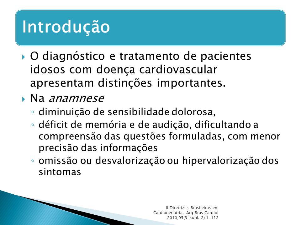 Introdução O diagnóstico e tratamento de pacientes idosos com doença cardiovascular apresentam distinções importantes.