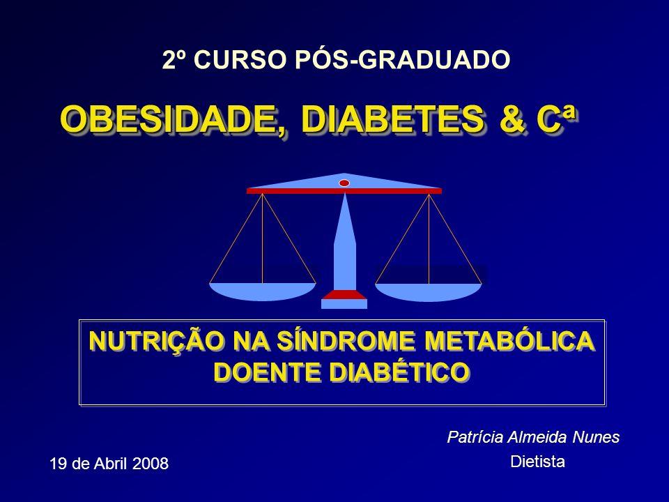 OBESIDADE, DIABETES & Cª NUTRIÇÃO NA SÍNDROME METABÓLICA