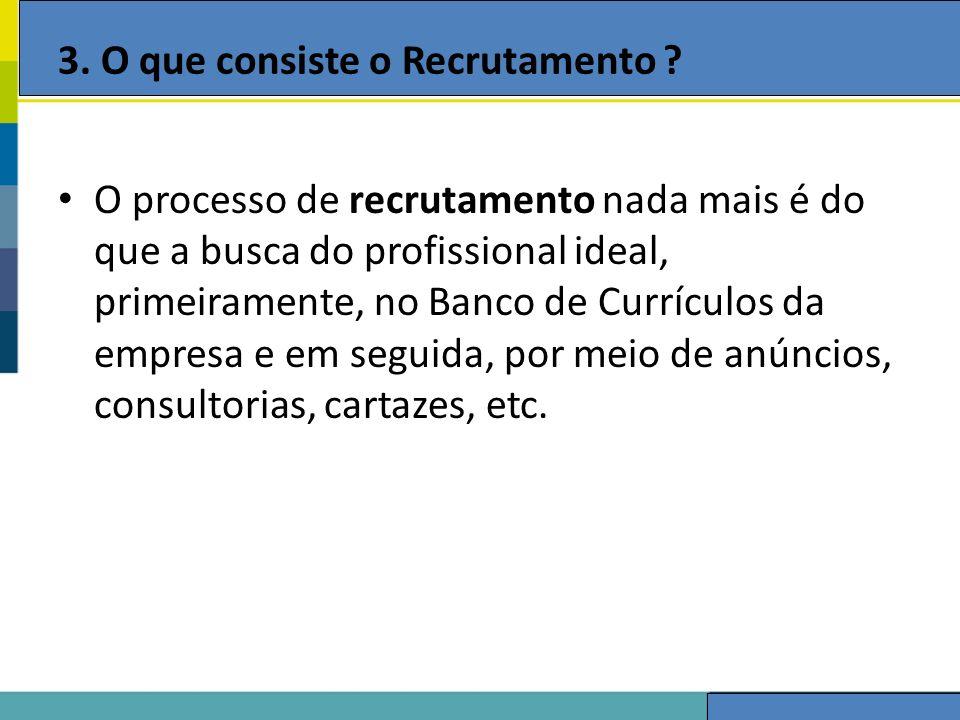 3. O que consiste o Recrutamento