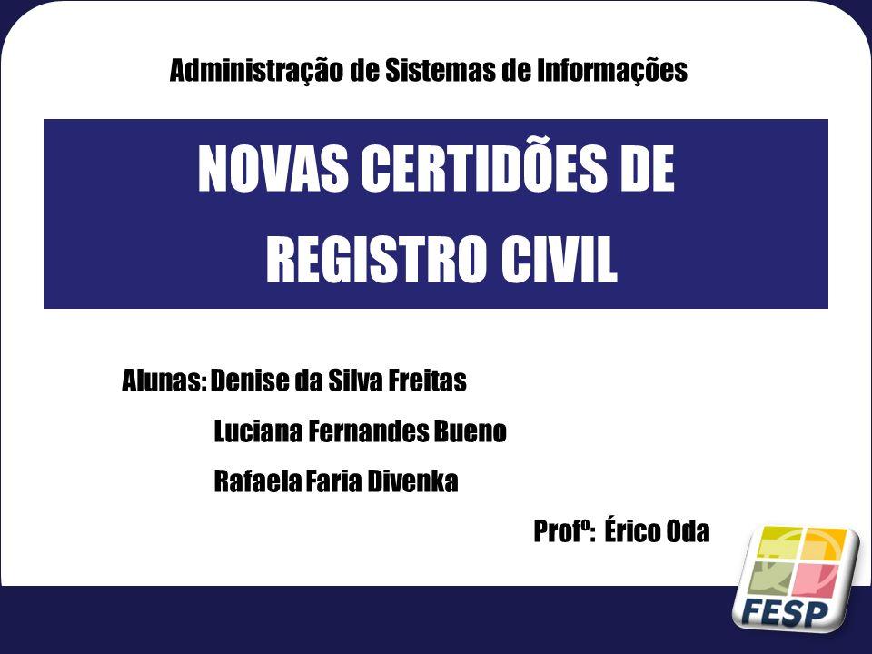 NOVAS CERTIDÕES DE REGISTRO CIVIL