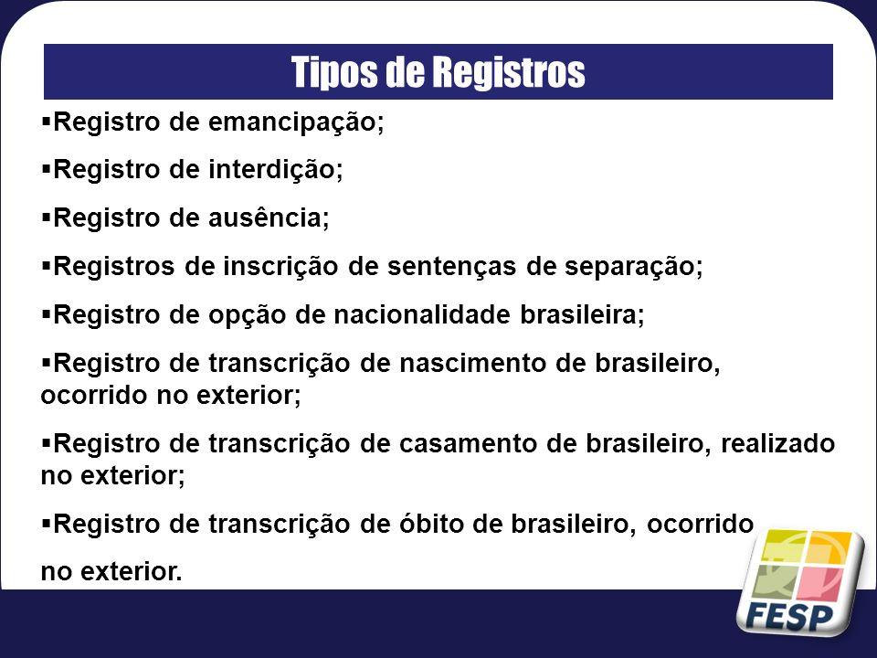 Tipos de Registros Registro de emancipação; Registro de interdição;