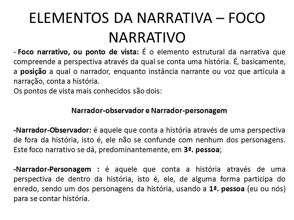 ELEMENTOS DA NARRATIVA – FOCO NARRATIVO