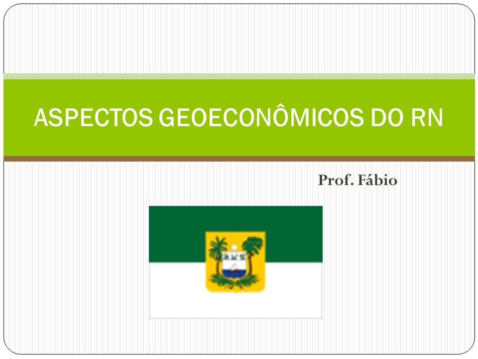 ASPECTOS GEOECONÔMICOS DO RN