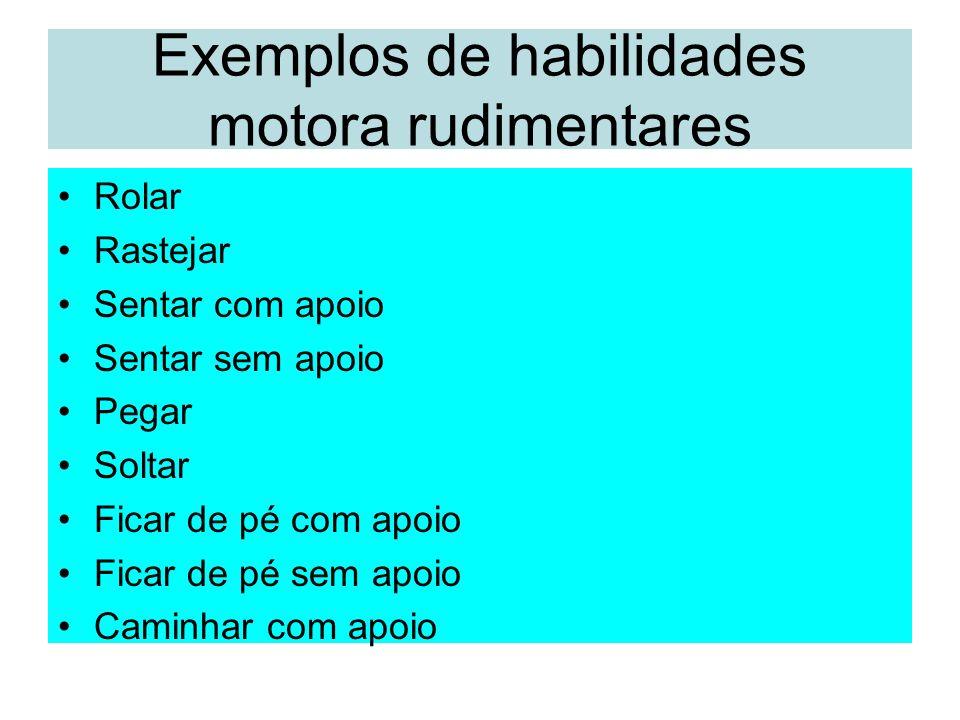 Exemplos de habilidades motora rudimentares