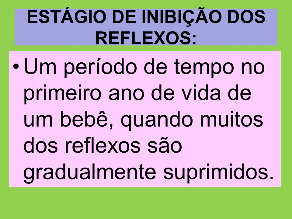 ESTÁGIO DE INIBIÇÃO DOS REFLEXOS: