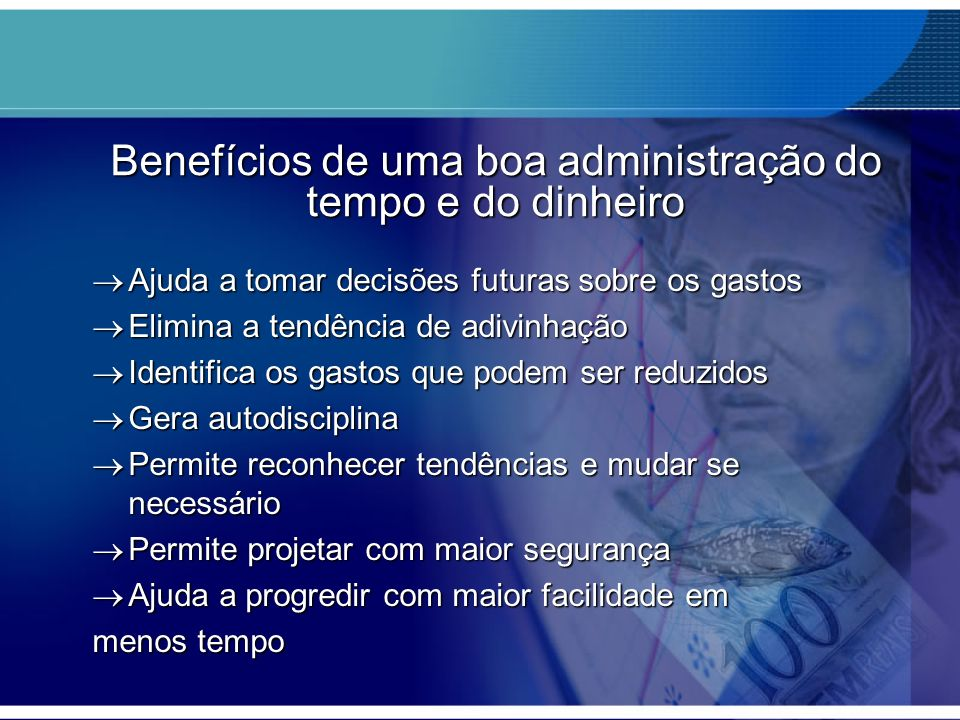 Benefícios de uma boa administração do tempo e do dinheiro