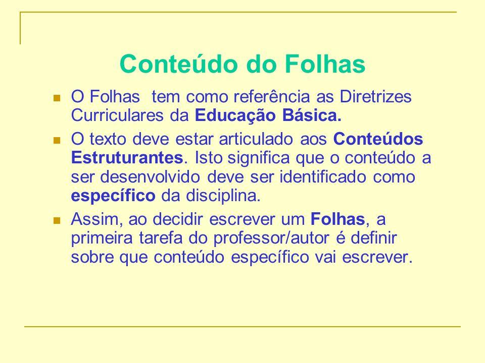 Conteúdo do Folhas O Folhas tem como referência as Diretrizes Curriculares da Educação Básica.