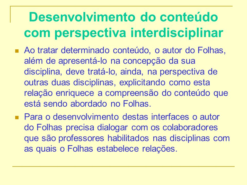 Desenvolvimento do conteúdo com perspectiva interdisciplinar