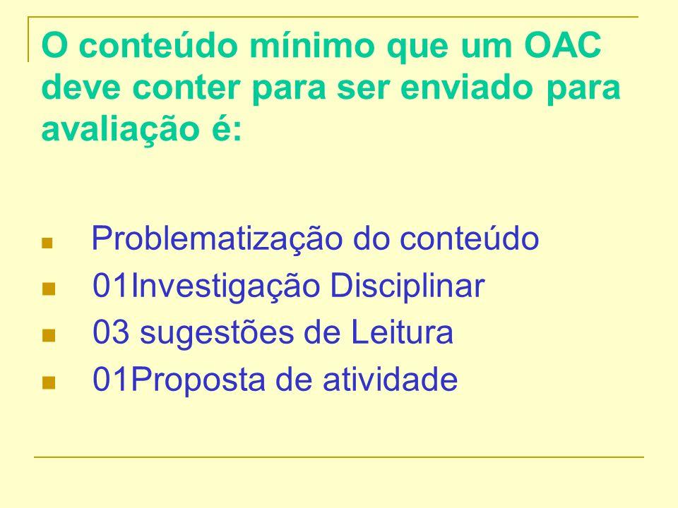 O conteúdo mínimo que um OAC deve conter para ser enviado para avaliação é: