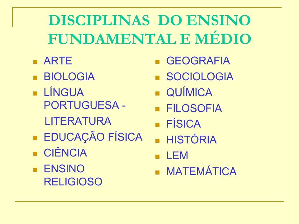 DISCIPLINAS DO ENSINO FUNDAMENTAL E MÉDIO