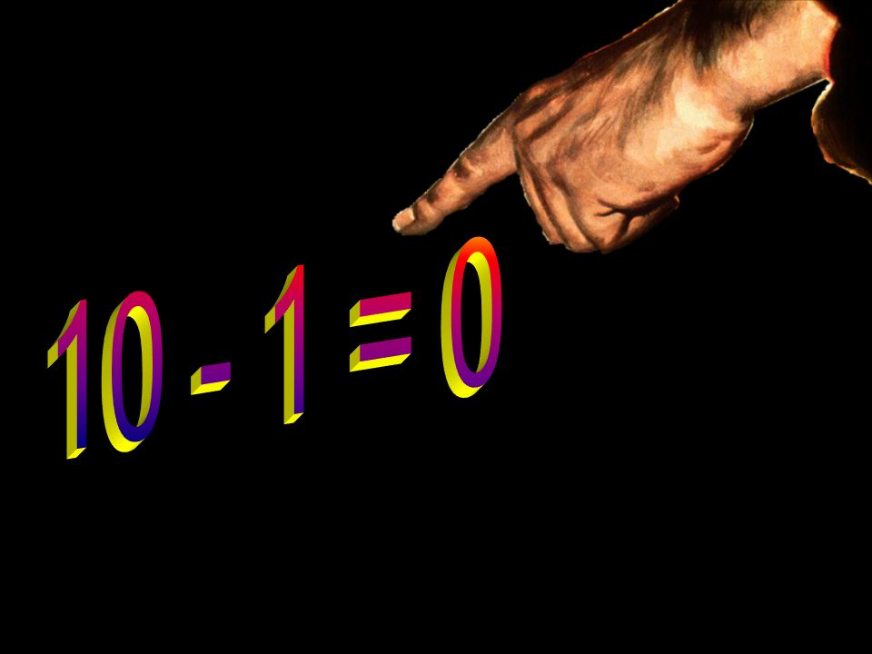 10 - 1 = 0