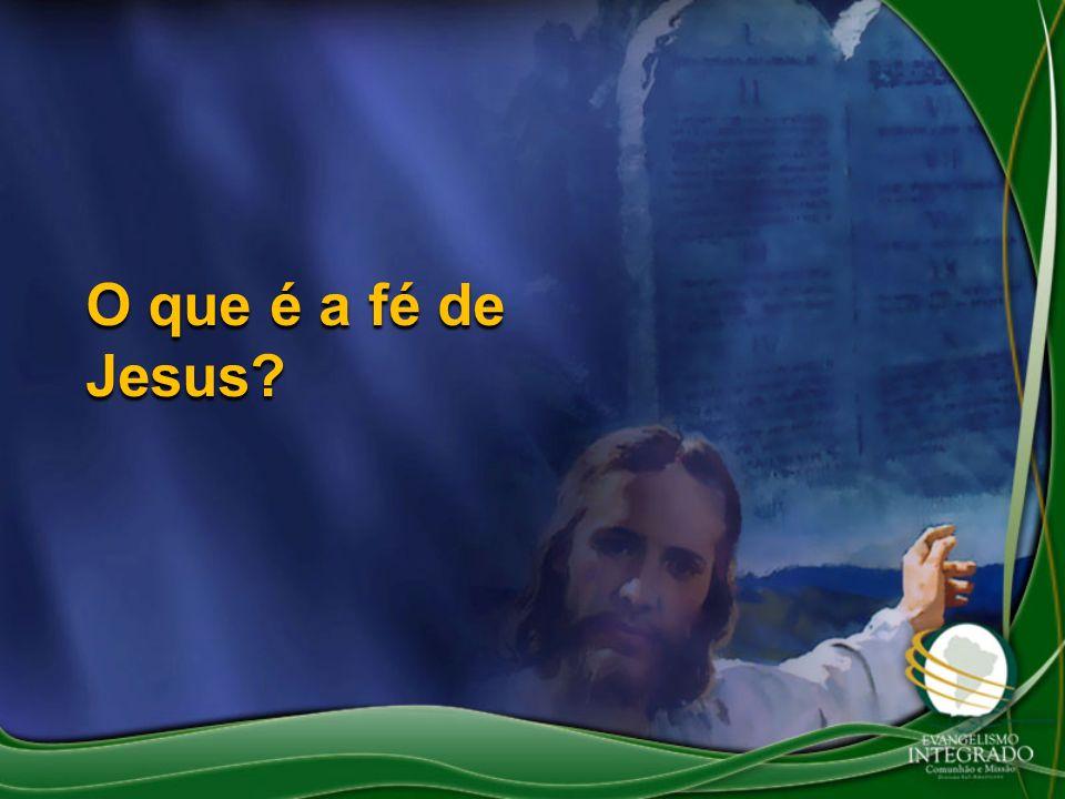 O que é a fé de Jesus