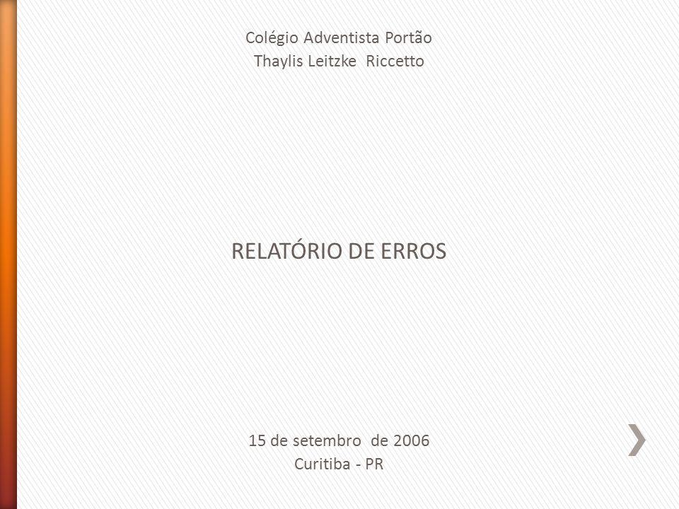 RELATÓRIO DE ERROS Colégio Adventista Portão Thaylis Leitzke Riccetto
