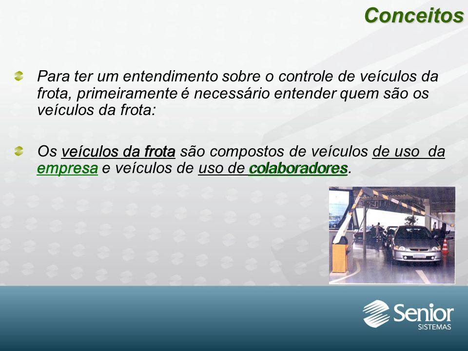 Conceitos Para ter um entendimento sobre o controle de veículos da frota, primeiramente é necessário entender quem são os veículos da frota: