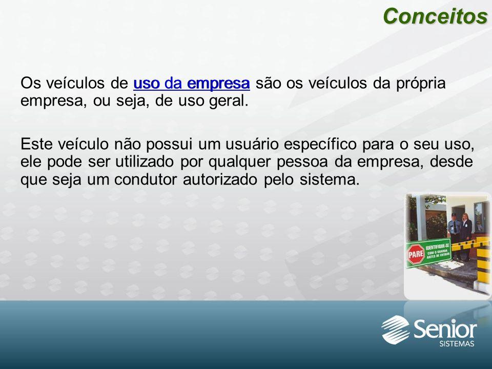 Conceitos Os veículos de uso da empresa são os veículos da própria empresa, ou seja, de uso geral.