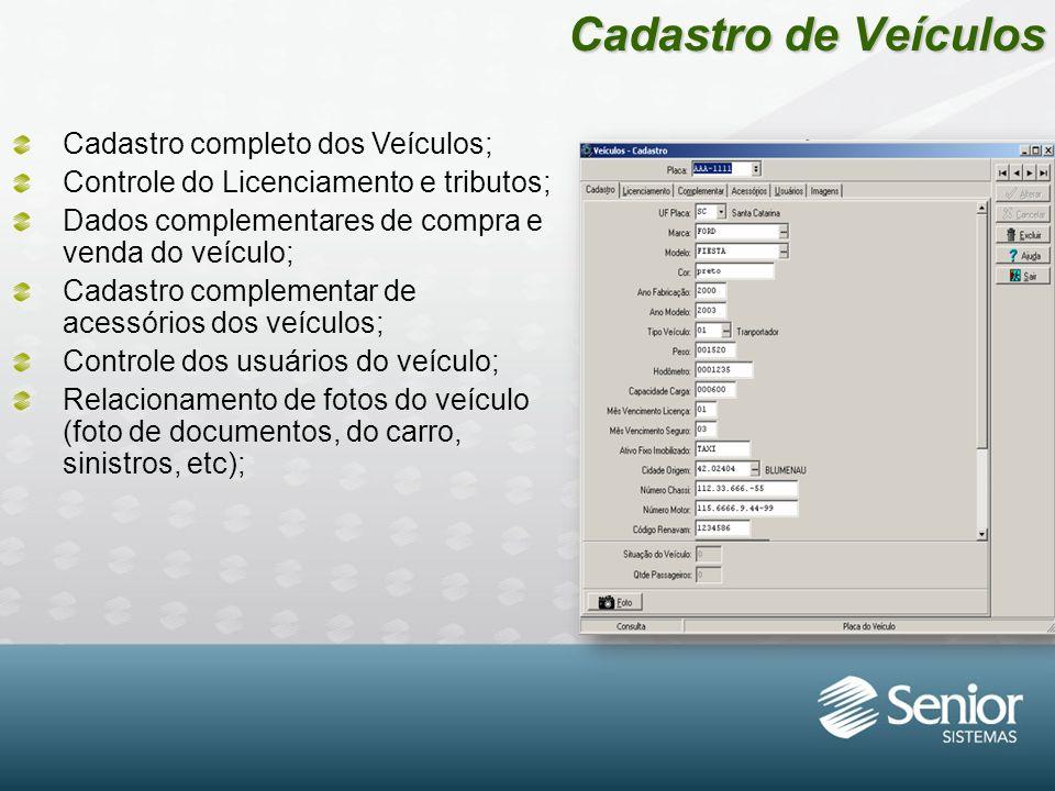 Cadastro de Veículos Cadastro completo dos Veículos;