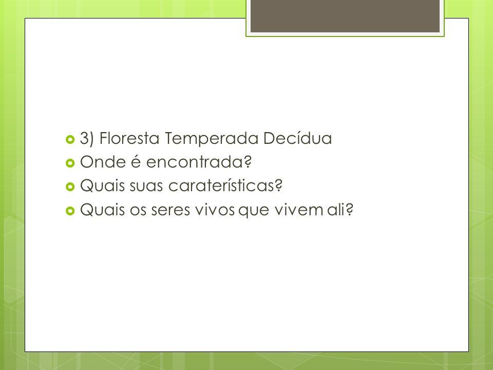 3) Floresta Temperada Decídua