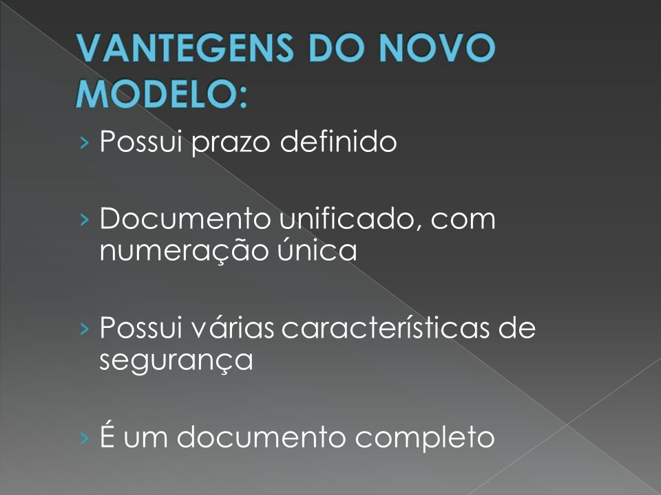 VANTEGENS DO NOVO MODELO: