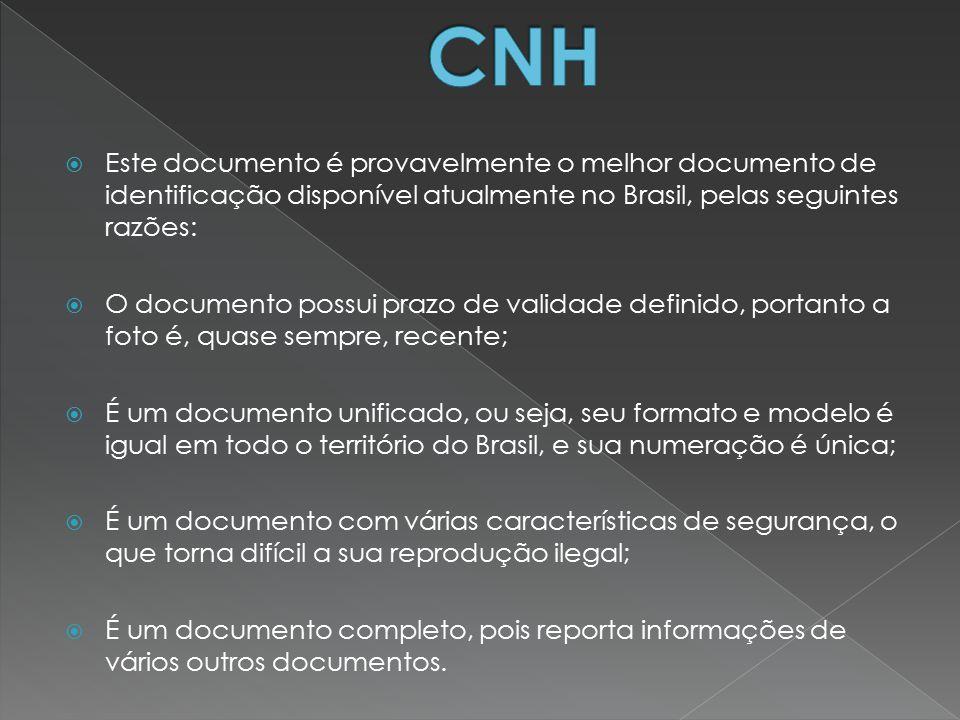 CNH Este documento é provavelmente o melhor documento de identificação disponível atualmente no Brasil, pelas seguintes razões:
