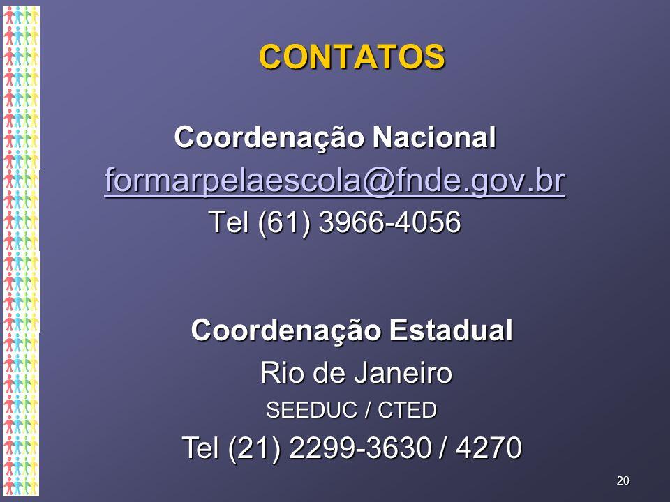 CONTATOS formarpelaescola@fnde.gov.br Coordenação Nacional