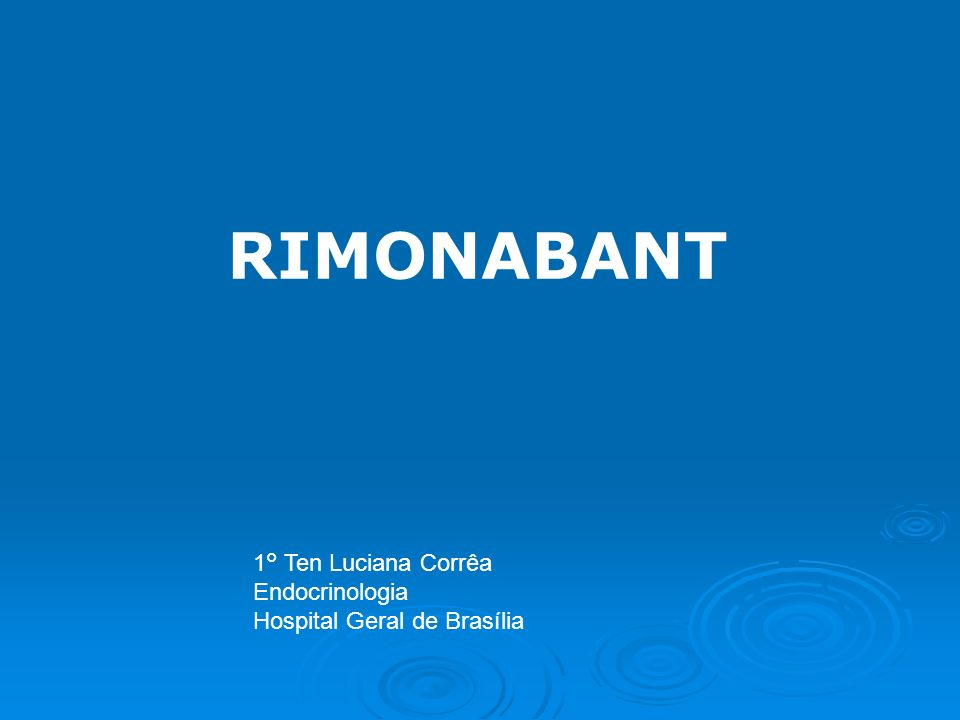 RIMONABANT 1° Ten Luciana Corrêa Endocrinologia