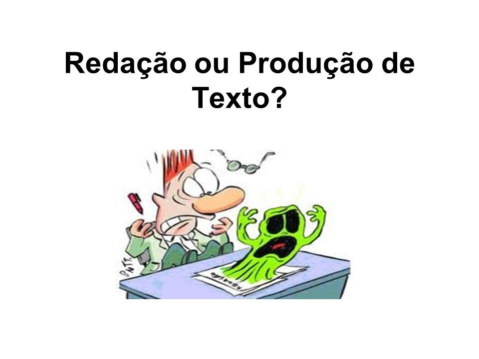 Redação ou Produção de Texto