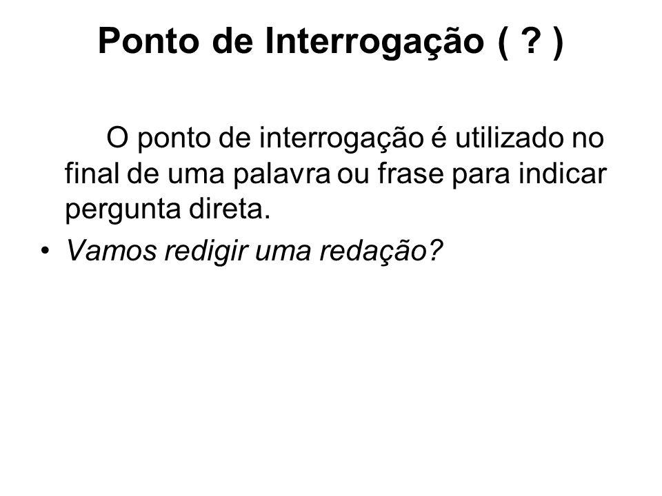Ponto de Interrogação ( )