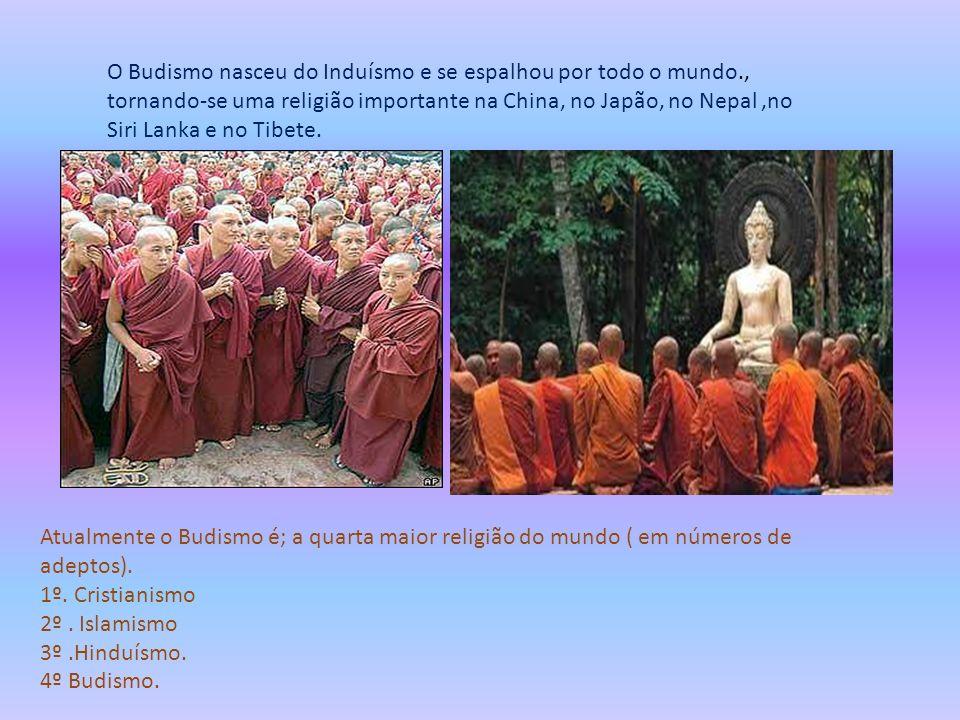 O Budismo nasceu do Induísmo e se espalhou por todo o mundo