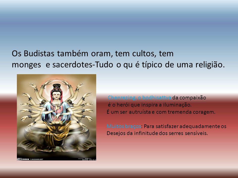 Os Budistas também oram, tem cultos, tem