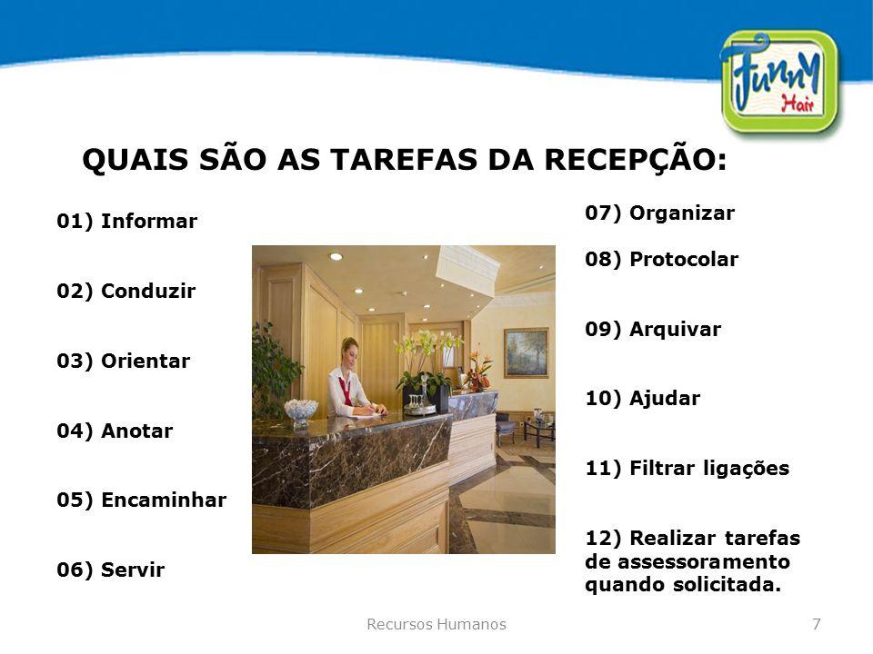 QUAIS SÃO AS TAREFAS DA RECEPÇÃO: